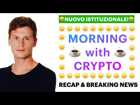 ☕️🤩 NUOVO ISTITUZIONALE!! 🤩☕️ MORNING with CRYPTO: BITCOIN / ALTCOINS // Recap & News [06/05/2021]