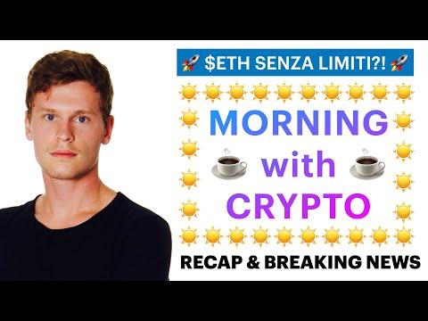 ☕️😨 ETHEREUM SENZA LIMITI?! 😨☕️ MORNING with CRYPTO: BITCOIN / ALTCOINS // Recap [10/05/2021]