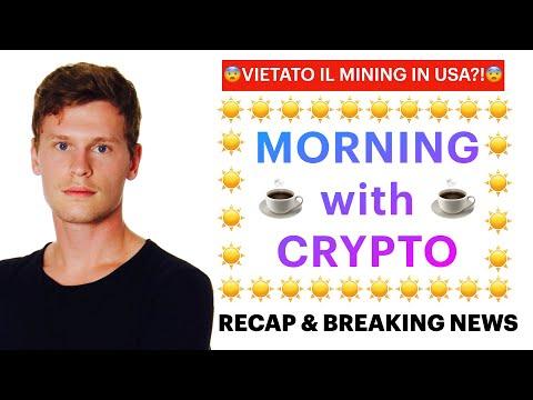 ☕️😨 BAN MINING IN USA?! 😨☕️ MORNING with CRYPTO: BITCOIN / ALTCOINS // Recap & News [05/05/2021]