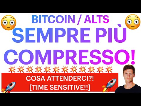 🚨🤯 AUMENTA LA COMPRESSIONE!! 🤯🚨 BITCOIN / ALTCOINS: COSA ATTENDERCI?! [time sensitive]