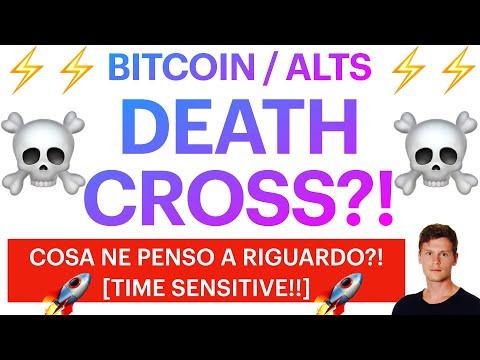 ☠️⚡️ COSA NE PENSO A RIGUARDO?!⚡️☠️ BITCOIN / ALTCOINS: DEATH CROSS IN FORMAZIONE?! [time sensitive]
