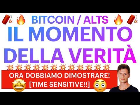 😳🔥 IL MOMENTO DELLA VERITÀ?! 🔥😳 BITCOIN / ALTCOINS: ORA DOBBIAMO DIMOSTRARE!! [super time sensitive]
