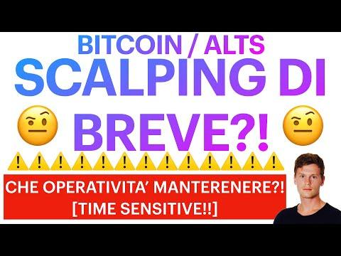 🔥⏱ SCALPING DI BREVE?! ⏱🔥 BITCOIN / ALTCOINS: CHE OPERATIVITA' MANTENERE?! [time sensitive!]