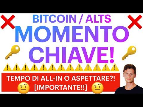 🔑❌ MOMENTO CHIAVE PER IL MERCATO! ❌🔑 BITCOIN / ALTCOINS: TEMPO DI ALL-IN O ATTENDERE?! [super TS!!]