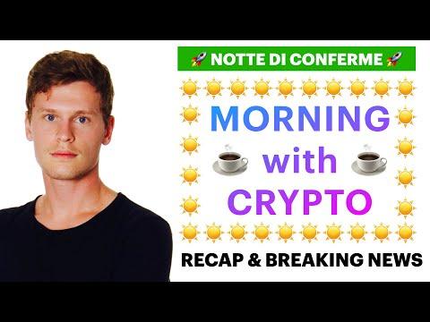 ☕️🚀 NOTTE DI CONFERME 🚀☕️ MORNING with CRYPTO: BITCOIN / ALTCOINS // News & Recap [05/08/2021]