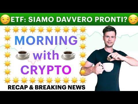 ☕️😏 ETF: SIAMO DAVVERO PRONTI! 😏☕️  MORNING with CRYPTO: BITCOIN / ALTCOINS // Recap [23/09/2021]